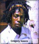 Gregory Isaacs...rest in power!Jah Rastafari!!!