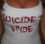 Suicide bride is now single and availible...any takers?